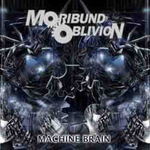 Moribund Oblivion - Machine Brain cover art