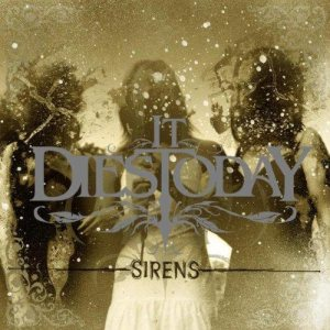 It Dies Today - Sirens cover art