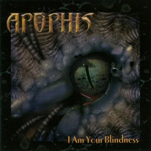 Apophis - I Am Your Blindness cover art