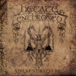 Hecate Enthroned - Virulent Rapture cover art