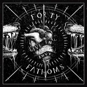 Forty Fathoms - Live in Envy cover art