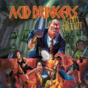 Acid Drinkers - 25 Cents for a Riff cover art