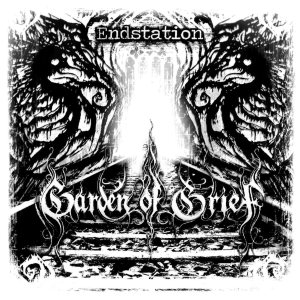 Garden of Grief - Endstation cover art
