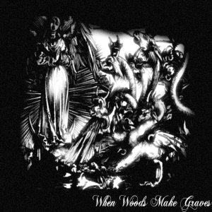 When Woods Make Graves - The Aroma of Dead Witches cover art
