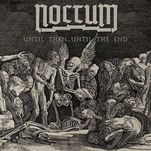 Noctum - Until Then…Until the End cover art