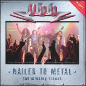 U.D.O. - Nailed to Metal - the Missing Tracks cover art