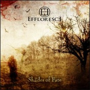Effloresce - Shades of Fate cover art