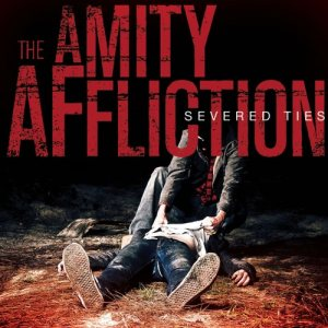 The Amity Affliction - Severed Ties cover art