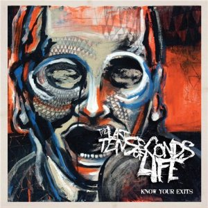 The Last Ten Seconds of Life - Know Your Exits cover art