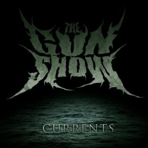 The Gun Show - Currents cover art