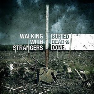 Walking With Strangers - Buried, Dead & Done cover art