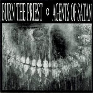 Burn the Priest - Burn the Priest / Agents of Satan cover art