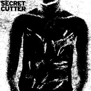 Secret Cutter - If You Don't Hate Yourself You Aren't Paying Attention cover art