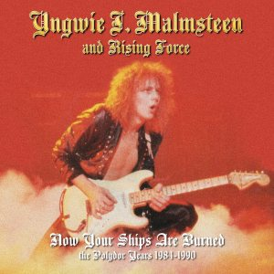 Yngwie Malmsteen - Now Your Ships Are Burned : the Polydor Years 1984 - 1990 cover art