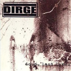 Dirge - Down Last Level cover art