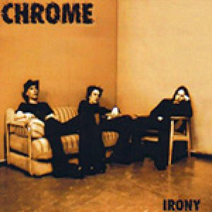 Chrome - Irony cover art