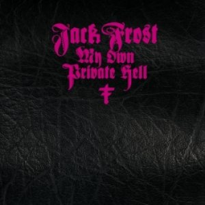 Jack Frost - My Own Private Hell cover art