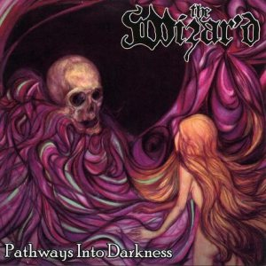 The Wizar'd - Pathways Into Darkness cover art