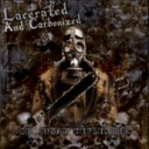 Lacerated and Carbonized - Chainsaw Deflesher cover art