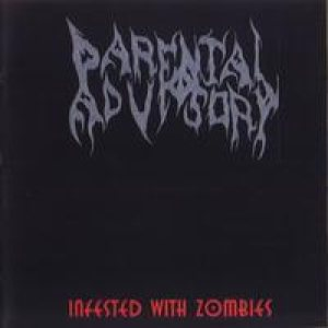 Parental Advisory - Infested With Zombies cover art