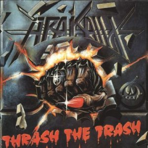 Arakain - Thrash the Trash cover art