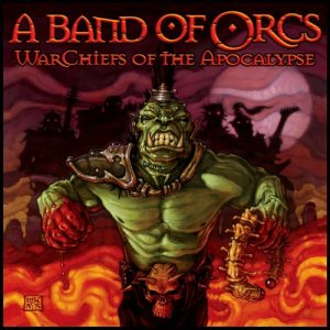 A Band of Orcs - WarChiefs of the Apocalypse cover art