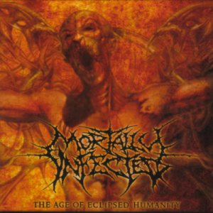 Mortally Infected - The Age of Eclipsed Humanity cover art