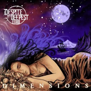 Despite My Deepest Fear - Dimensions cover art