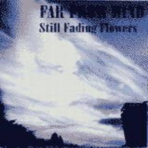 Far from Mind - Still Fading Flowers cover art