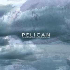 Pelican - The Fire in Our Throats Will Beckon the Thaw cover art