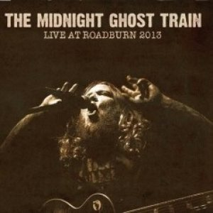 The Midnight Ghost Train - Live at Roadburn 2013 cover art