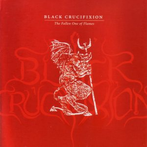 Black Crucifixion - The Fallen One of Flames cover art