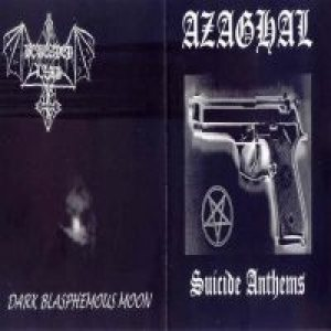Azaghal / Beheaded Lamb - Suicide Anthems / Dark Blasphemous Moon cover art