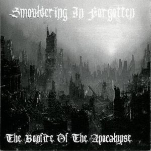 Smouldering in Forgotten - The Bonfire of the Apocalypse cover art