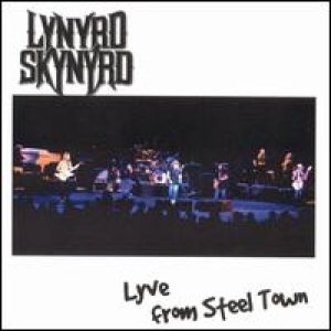 Lynyrd Skynyrd - Lyve From Steel Town cover art
