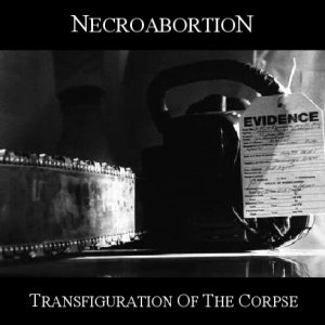 Necroabortion - Transfiguration of the Corpse cover art