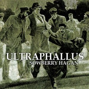 Ultraphallus - Sowberry Hagan cover art