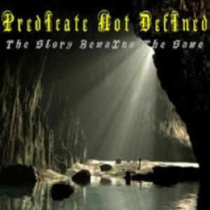 Predicate Not Defined - The Story Remains the Same cover art