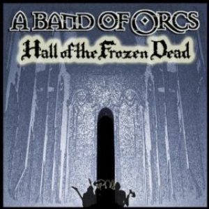A Band of Orcs - Hall of the Frozen Dead cover art
