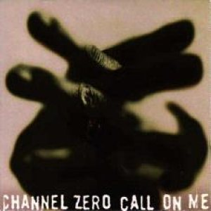 Channel Zero - Call on Me cover art