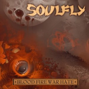 Soulfly - Blood Fire War Hate cover art
