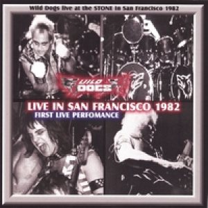 Wild Dogs - Live in San Francisco 1982 cover art