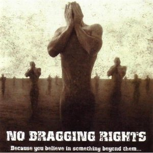 No Bragging Rights - Because You Believe in Something Beyond Them... cover art