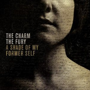 The Charm The Fury - A Shade of My Former Self cover art