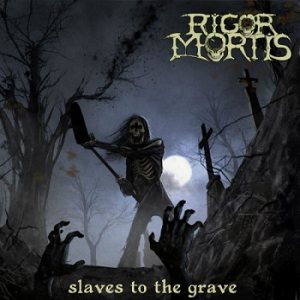 Rigor Mortis - Slaves to the Grave cover art