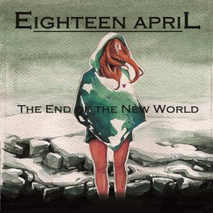Eighteen April - The End of the New World cover art