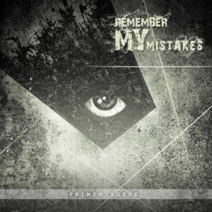 Remember My Mistakes - Primum Agere cover art