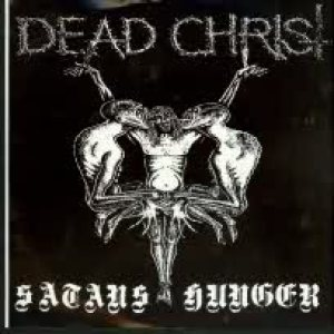 Dead Christ - Satan's Hunger cover art