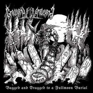 Graveyard After Graveyard - Bagged and Dragged to a Fullmoon Burial cover art