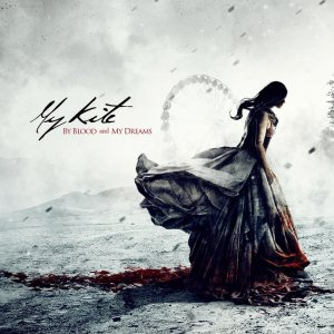 My Kite - By Blood and My Dreams cover art